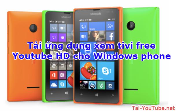 Tải ứng dụng xem tivi free – Youtube HD cho Windows phone