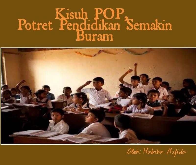 Kisruh POP, Potret Pendidikan Semakin Buram