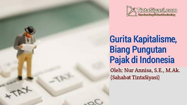 Gurita Kapitalisme, Biang Pungutan Pajak di Indonesia