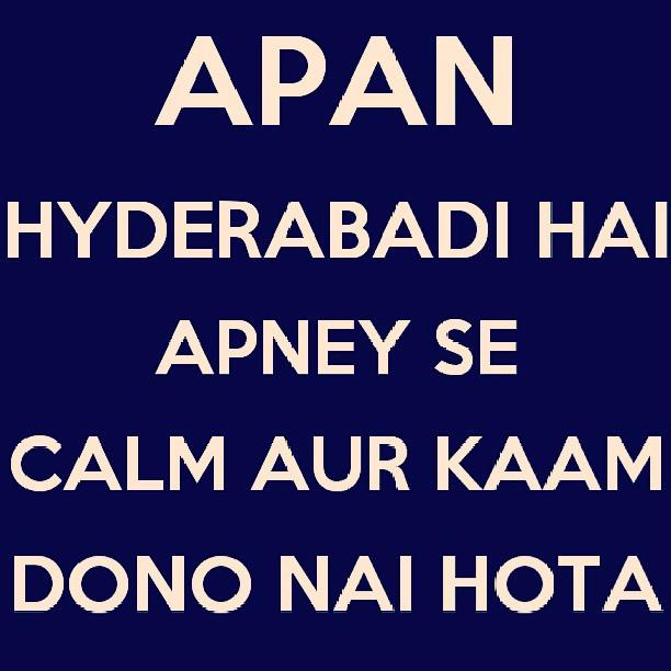 Hyderabadi Baataan - %2523hyderabad%2B%2523keepcalm%2B%2523kaam%2B%2523hyderabadi