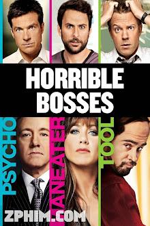 Những Vị Sếp Khó Tính - Horrible Bosses (2011) Poster