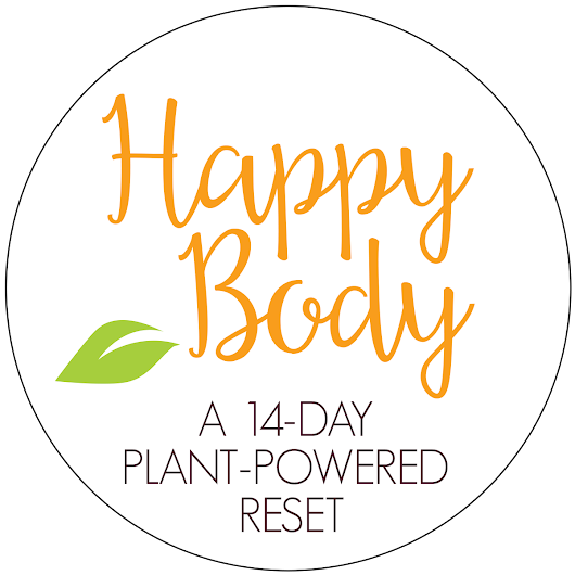 Happy Body: 14 Day Plant-Powered Reset VIP List