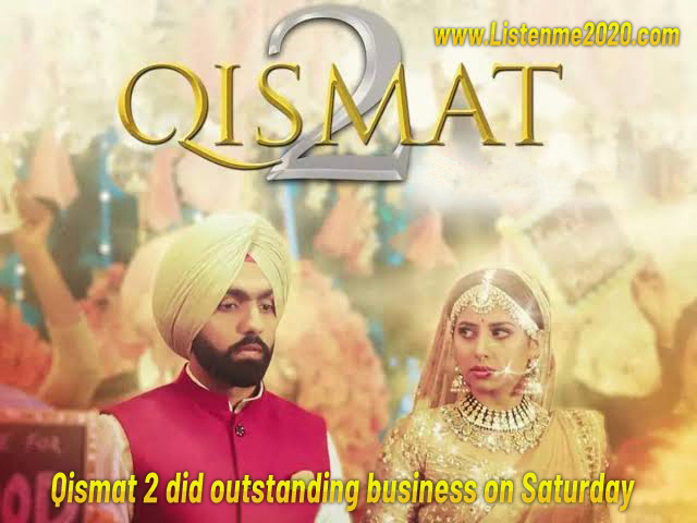 Qismat 2 did outstanding business on Saturday