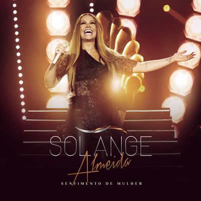 Solange Almeida - Sentimento de Mulher (Ao Vivo) Deluxe - Torrent