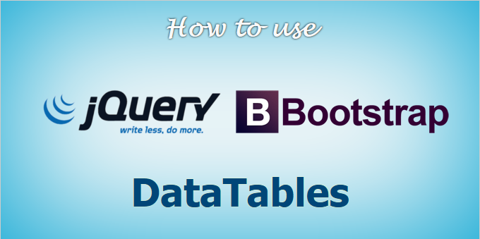 How to use jQuery Bootstrap DataTables with Example