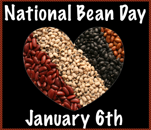 National Bean Day | January 6th