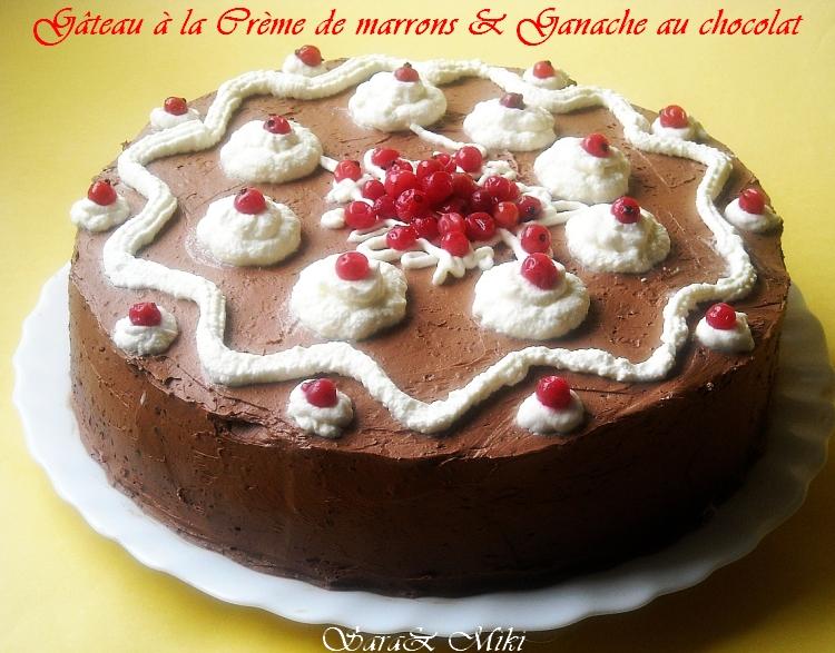 Les plats roumaines g teau la cr me de marrons ganache au chocolat - Gateau chocolat creme de marron ...