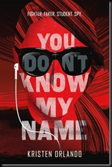 You Don't Know My Name (The Black Angel Chronicles, #1) by Kristen Orlando