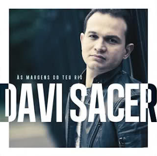 289asqt Download   Davi Sacer   As Margens do Teu Rio (2012)