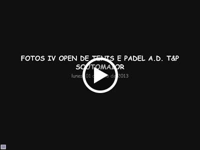 VIDEO IV OPEN DE TENIS E PADEL A.D. T&P SOUTOMAIOR
