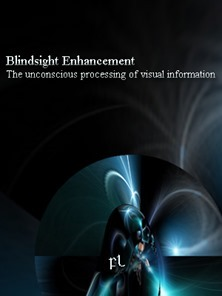 Blindsight Enhancement - The unconscious processing of visual information Cover