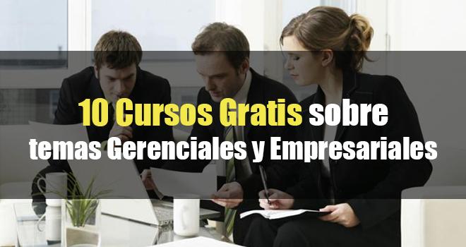 10 Cursos sobre temas Empresariales y Gerenciales (Descárgalos Gratis)