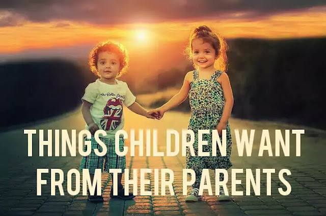 Things children want from their parents