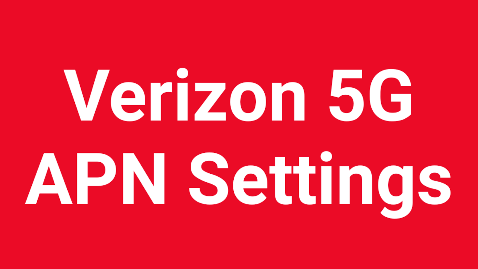 Verizon Wireless APN Settings Android, iPhone