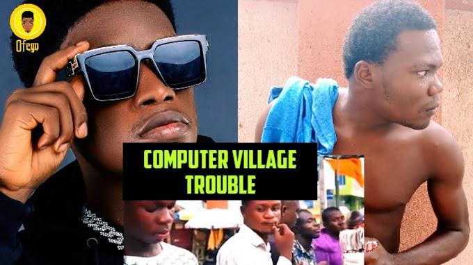 Computer Village Trouble