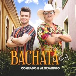 Download Conrado e Aleksandro - Bachata C&A