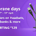 Ambrane days - PowerBanks and Headsets starting at Rs.129 only