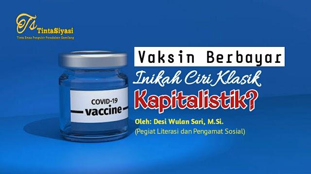 Vaksin Berbayar, Inikah Ciri Klasik Kapitalistik?