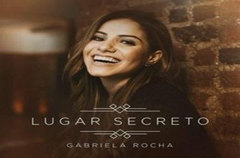 Baixar Lugar Secreto MP3 - Gabriela Rocha