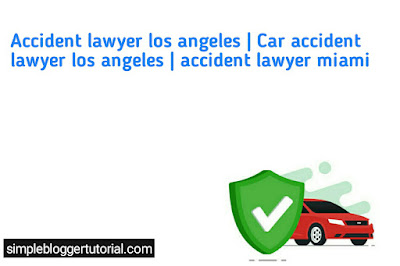 Accident lawyer los angeles | Car accident lawyer los angeles | accident lawyer miami