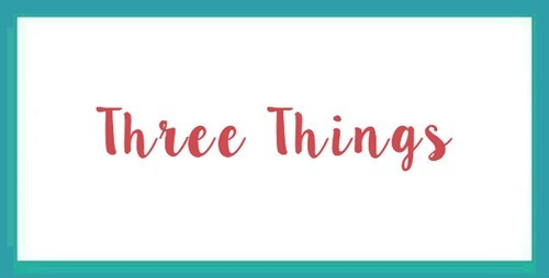Three Things Tuesday–November