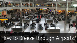 10 Handy Tips to Breeze through Airports