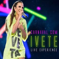 Baixar CD EP Ivete Sangalo - Carnaval Com Ivete – Live Experience (Ao Vivo) 2019 Online