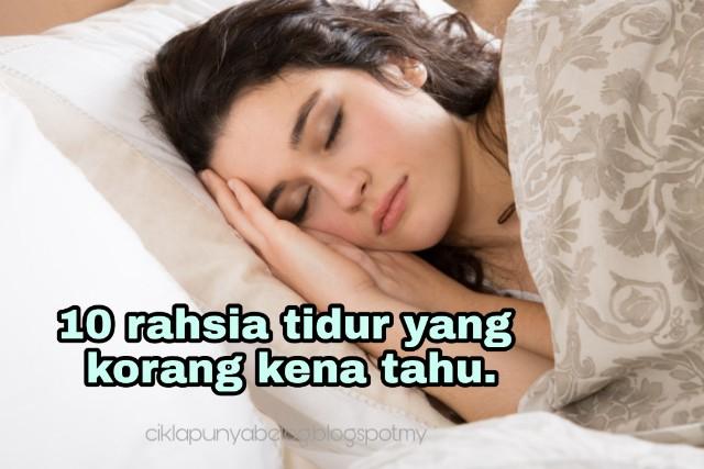 10 rahsia tidur yang korang kena tahu.