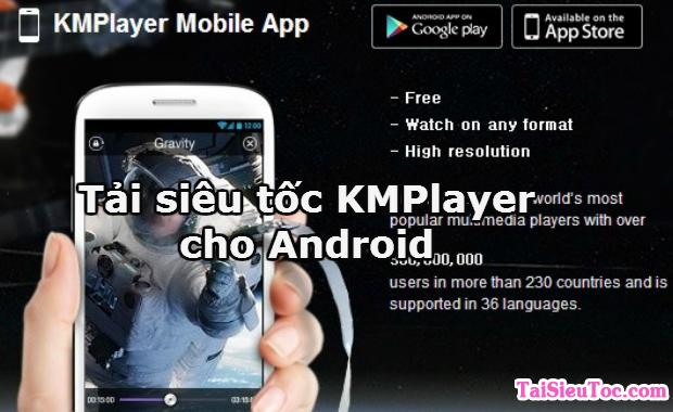 Tải siêu tốc KMPlayer cho Android