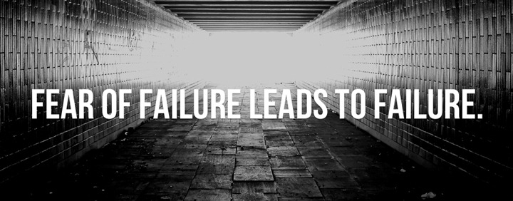 Fear-of-failure-leads-to-failure.