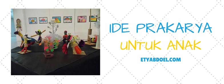 Ide Prakarya Untuk Anak