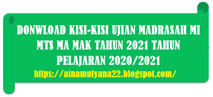 Kisi-Kisi Soal UM Ujian Madrasah MI MTS MA MAK Tahun 2021 Tahun Pelajaran 2020/2021