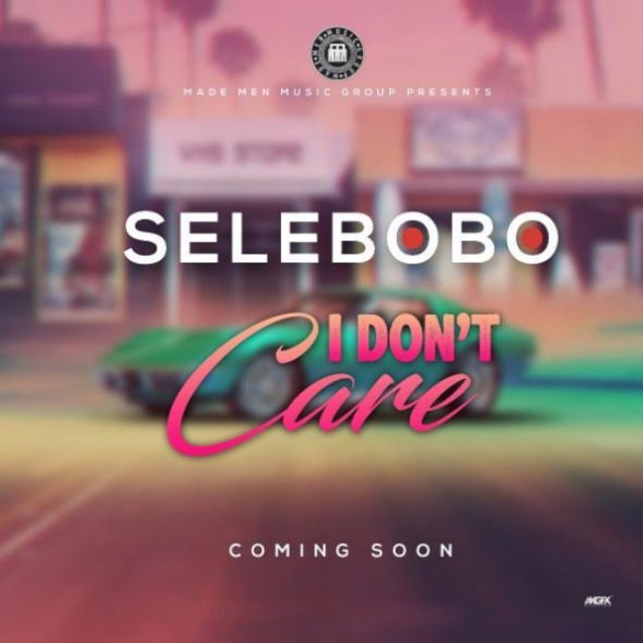 [Music] Selebobo – I Dont Care