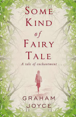 Graham Joyce: Some Kind of Fairy Tale