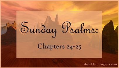 Sunday Psalms Chap. 24-25
