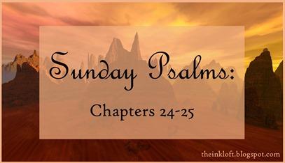 Sunday Psalms Chap. 24-25