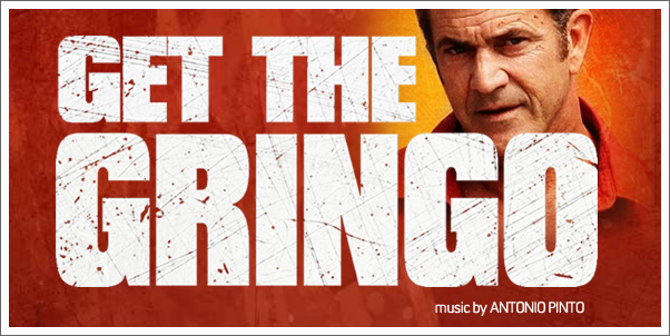 Get the Gringo (Soundrack) by Antonio Pinto - Review