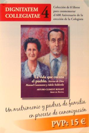 Dignatatem Collegiatae 4 - La vida que cuenta el pueblo. Iglesia Colegial Basílica de Santa Maria de Xàtiva. 600 aniversario 2013.