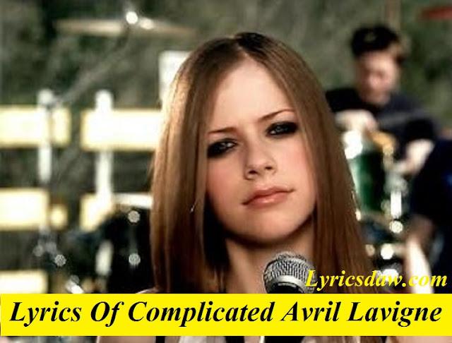 Lyrics Of Complicated Avril Lavigne