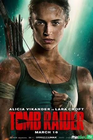 Phim Tomb Raider: Huyền Thoại Bắt Đầu - Tomb Raider (2018)