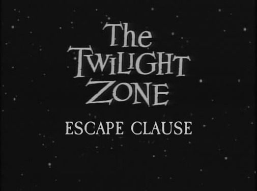 The Twilight Zone - s01e06 - Escape Clause 2