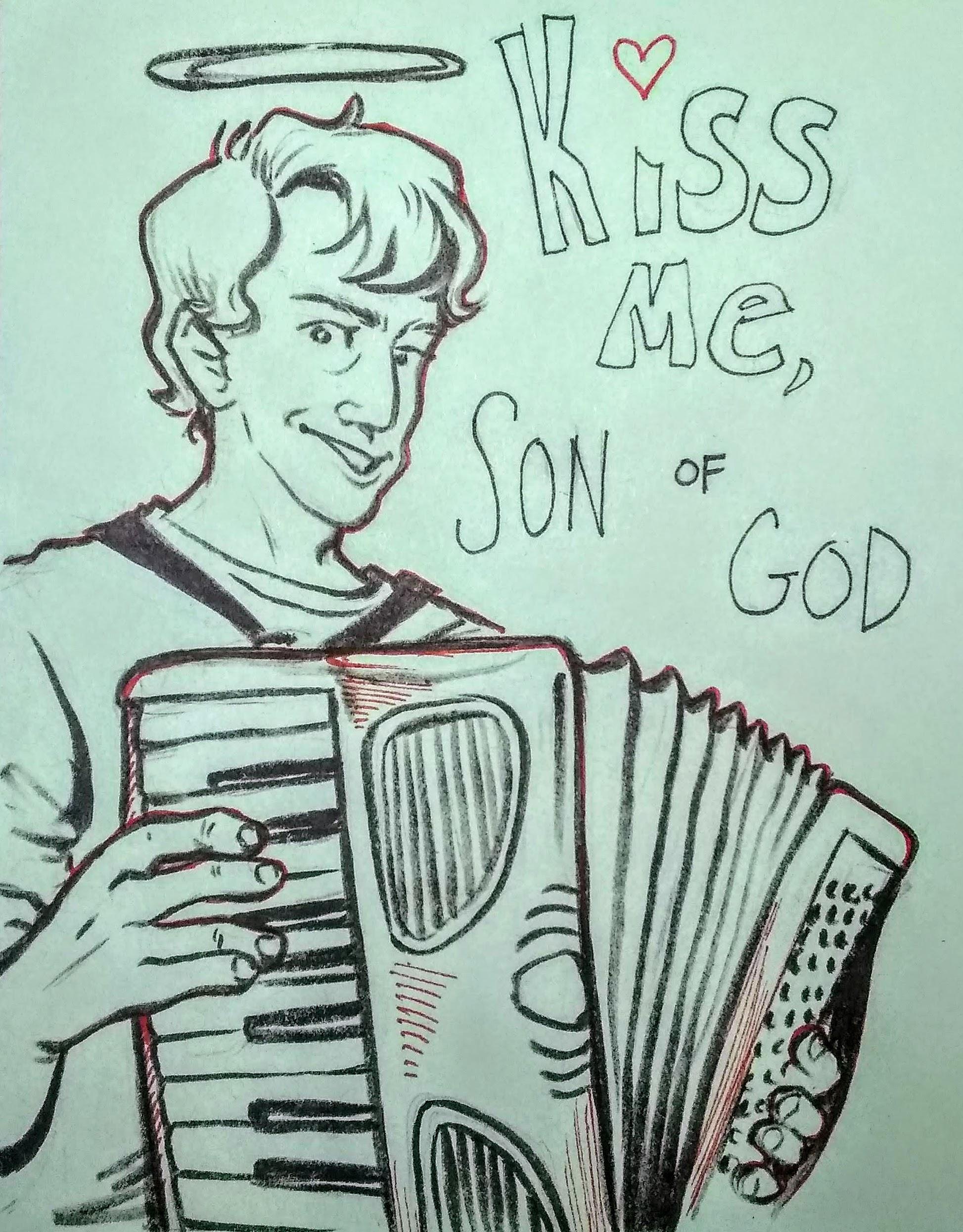 Kiss Me Son of God