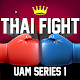Download Thai Fight - UAM series 1 For PC Windows and Mac