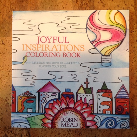 Joyful Inspirations Coloring Book By Robin Mead