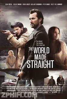 Đời Là Thế - The World Made Straight (2015) Poster