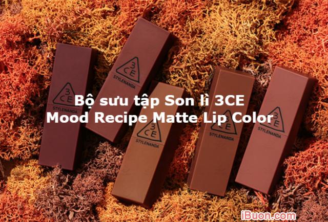 Bộ sưu tập Son lì 3CE Mood Recipe Matte Lip Color của Hàn Quốc + Hình 1
