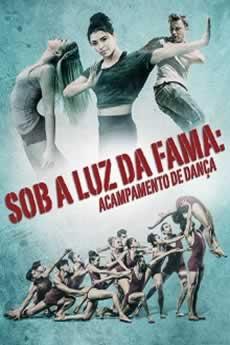 Baixar Filme Sob a Luz da Fama: Acampamento de Dança (2016) Dublado Torrent Grátis