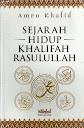 Sejarah Hidup Khalifah Rasulullah | RBI