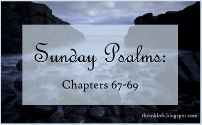 Sunday Psalms Chap. 67-69