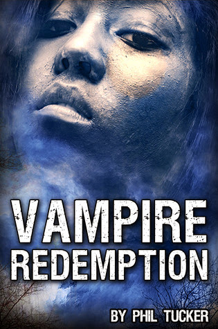 Vampire Redemption by Phil Tucker {Kelly's Review}